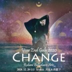 Year End Gala 2020 -CHANGE- 年末ガーラ2020 -変化- 12/20(日)