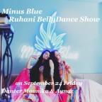 Minus Blue Ruhani BellyDance Show @吉祥寺  9/24(fri)